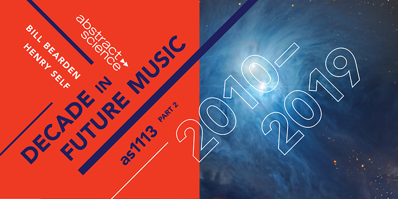 abstract science decade in future music part 2