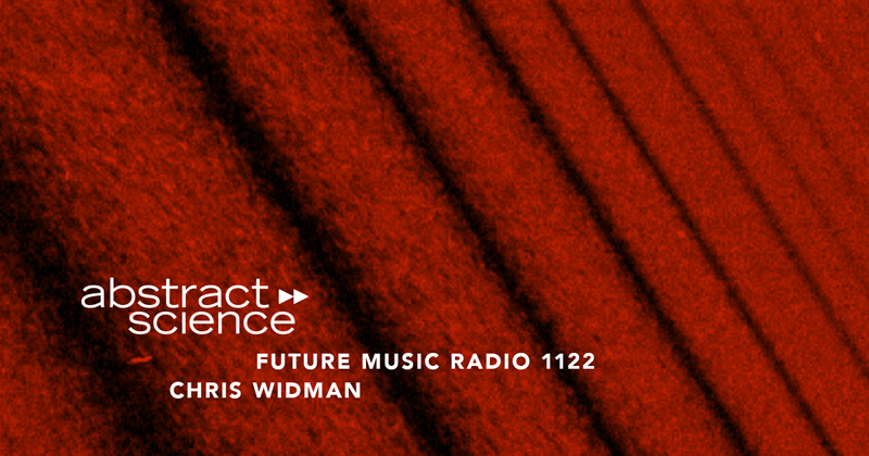 as1122 abstract science chris widman future music radio