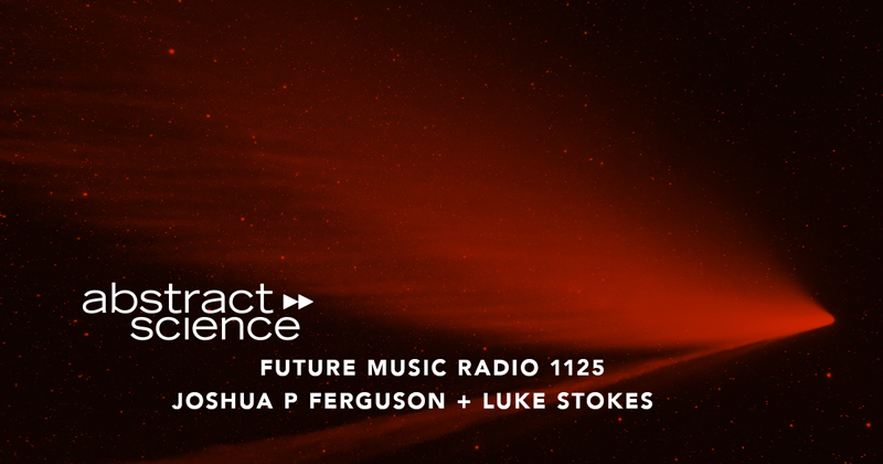 abstract science future music radio joshua p ferguson luke stokes